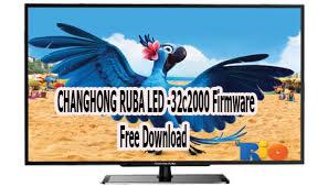CHANGHONG RUBA LED -32c2000 Firmware Free Download