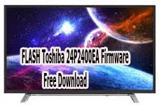 FLASH Toshiba 24P2400EA Firmware Free Download