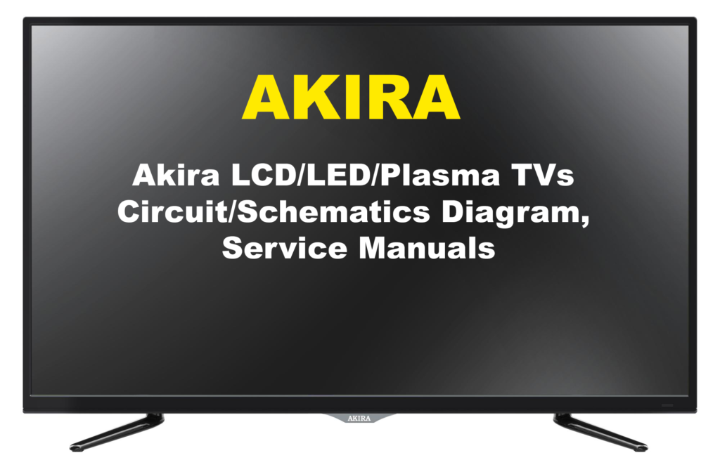 Akira LCD/LED/Plasma TVs Circuit/Schematics Diagram